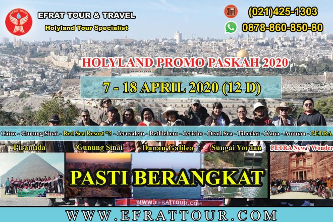 HOLYLAND TOUR INDONESIA 7-18 April 2020 (12 Hari) PROMO PASKAH Mesir - Israel - Jordan + PETRA + Red Sea 5* Resort 1 holyland_tour_7__18_april_2020