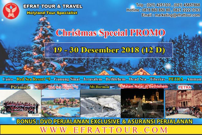 HOLYLAND TOUR INDONESIA 19-30 Desember 2018 (12 Hari) Promo Special Natal Egypt - Israel - Jordan + Petra + Red Sea Resort *5 + Mt.Hermon  1 holyland_tour_indonesia_19__30_desember_2018